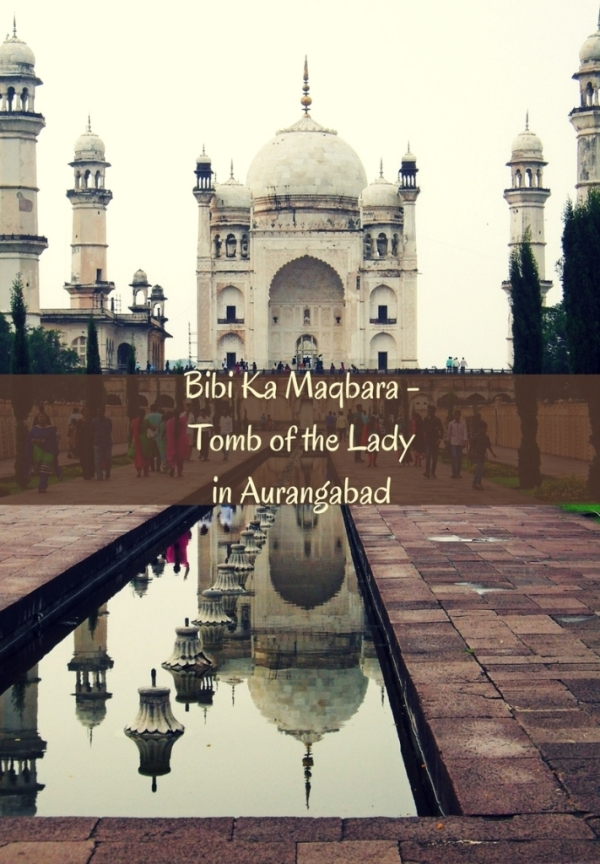 Bibi Ka Maqbara -Tomb of the Lady