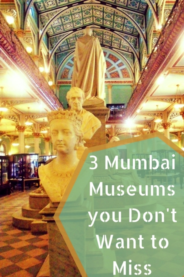 3 Mumbai Museums you Don't Want to Miss